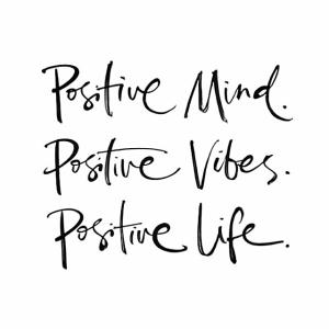95257-positive-mind-positive-vibes-positive-life