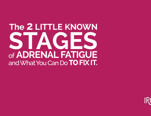The 2 Little Known Stages of Adrenal Fatigue and What You Can Do to Fix It