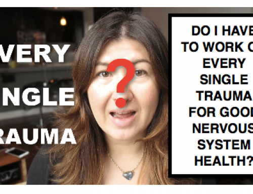 Do I Have to Work on Every Single Trauma to Heal My Nervous System?